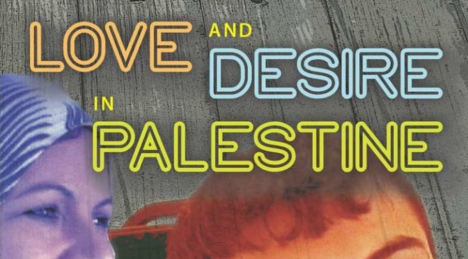 Love And Desire In Palestine – A Programme Of 3 Films + Discussion