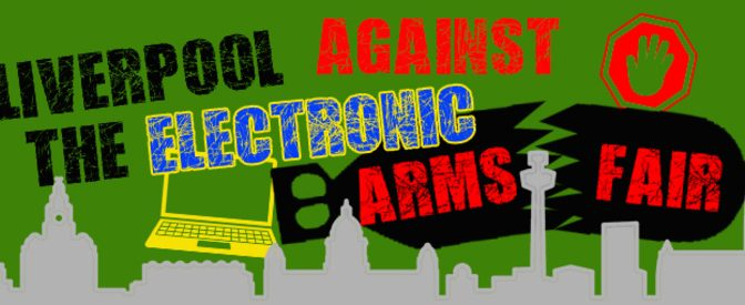 Stop the Electronic Arms Fair in Liverpool