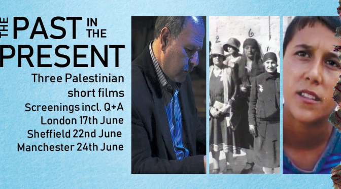 THE PAST IN THE PRESENT: THREE PALESTINIAN SHORT FILMS